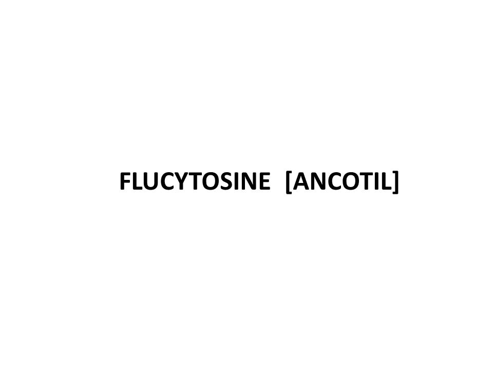 FLUCYTOSINE [Ancotil]